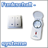 Funkschaltsysteme, Funkwandschalter und Funksteckdosen
